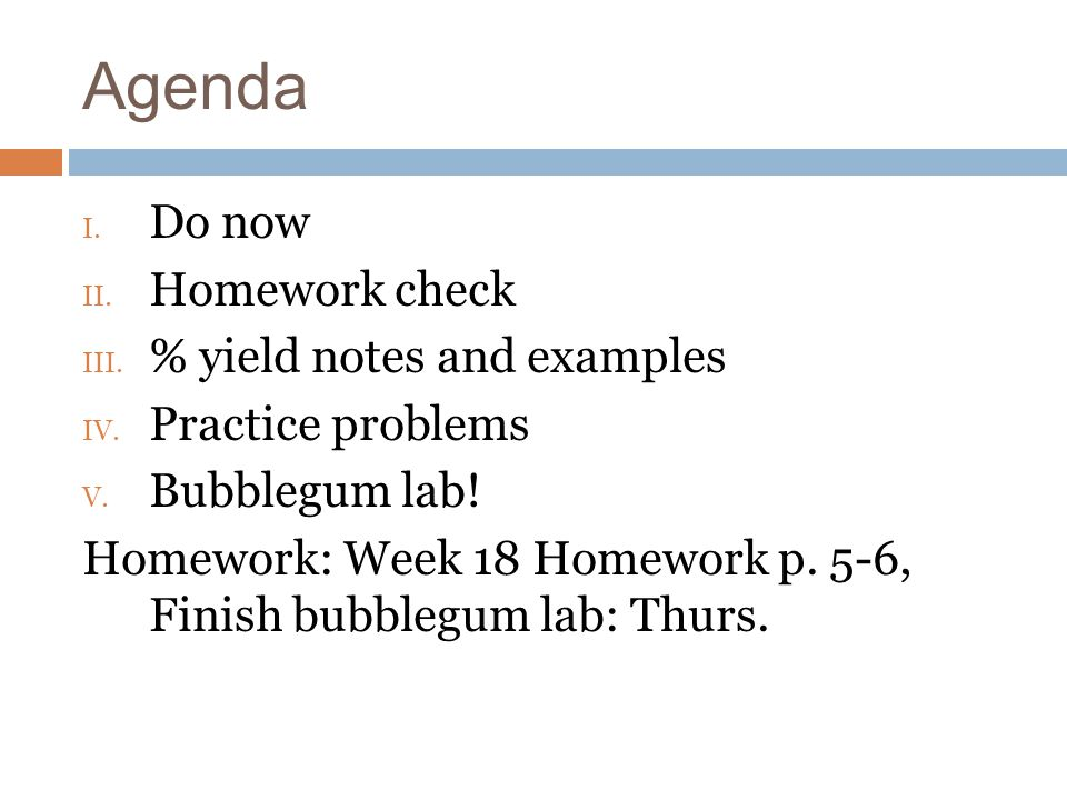 Agenda Do now Homework check % yield notes and examples