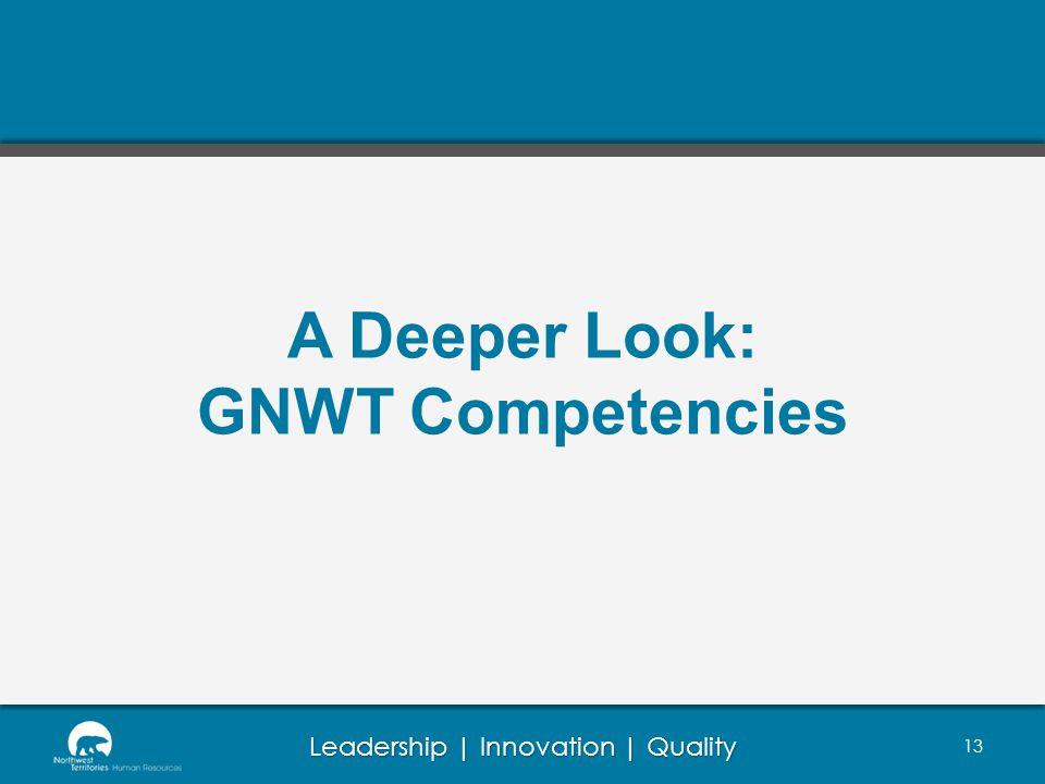 A Deeper Look: GNWT Competencies