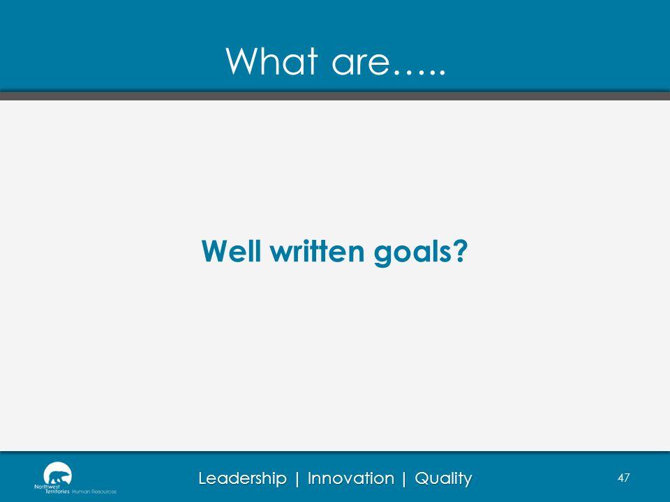 What are….. Well written goals