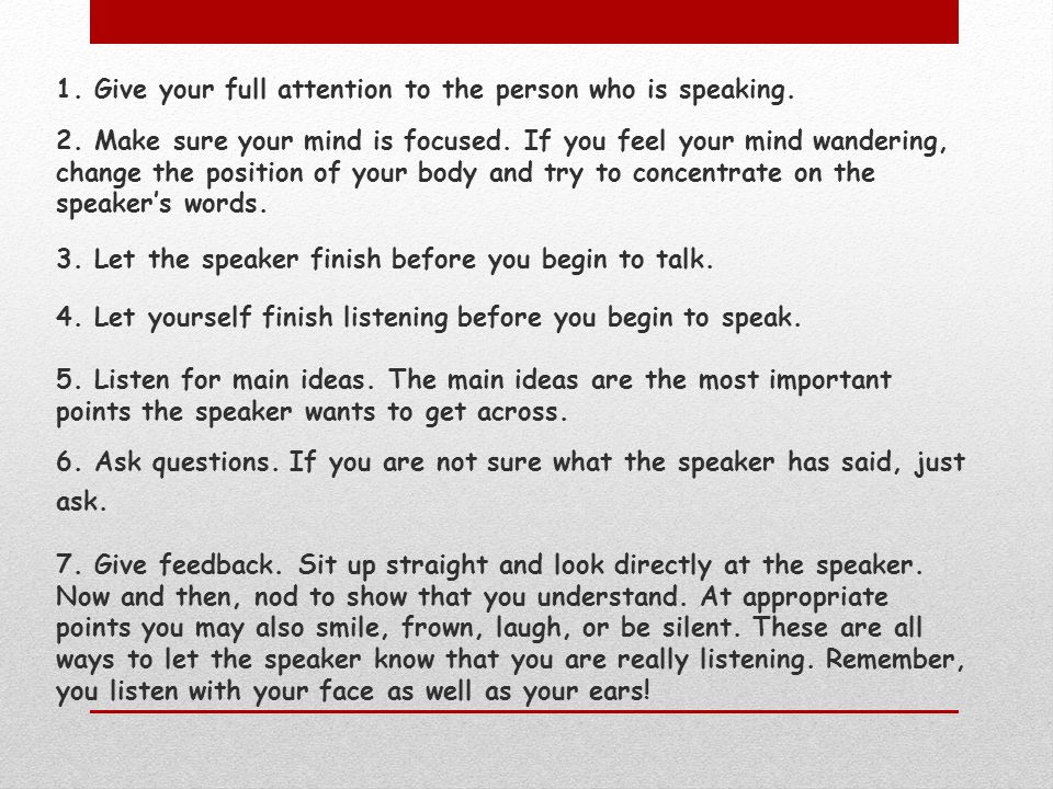 1. Give your full attention to the person who is speaking.