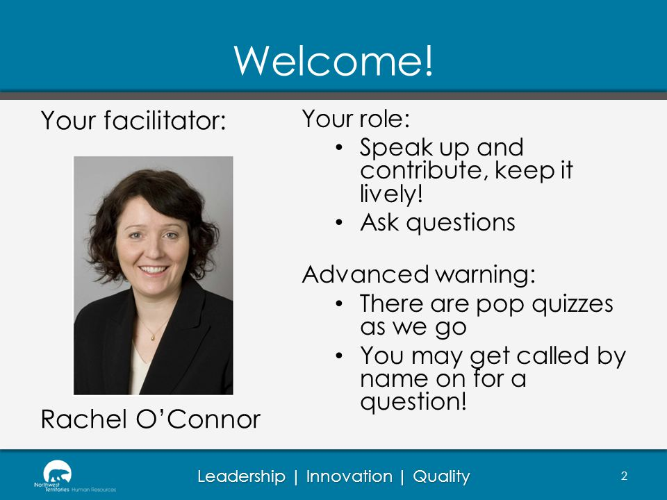 Welcome! Your facilitator: Rachel O'Connor Your role:
