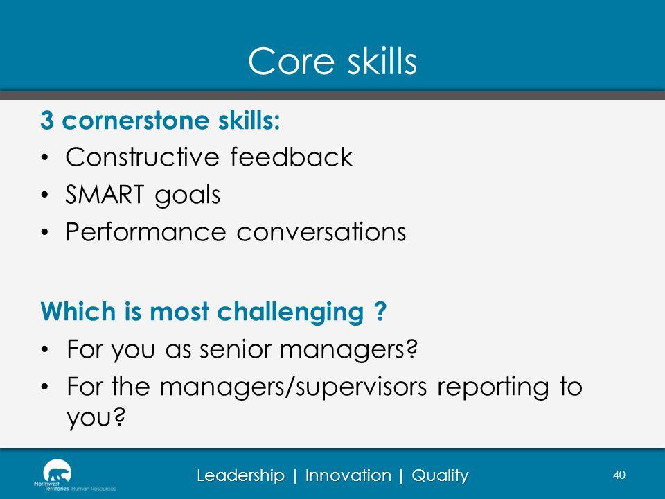 Core skills 3 cornerstone skills: Constructive feedback SMART goals