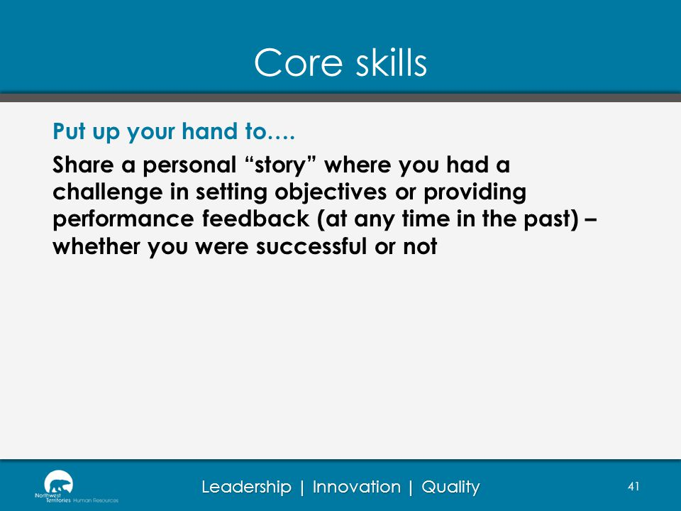 Core skills Put up your hand to….