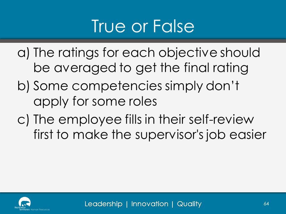 True or False The ratings for each objective should be averaged to get the final rating. Some competencies simply don't apply for some roles.