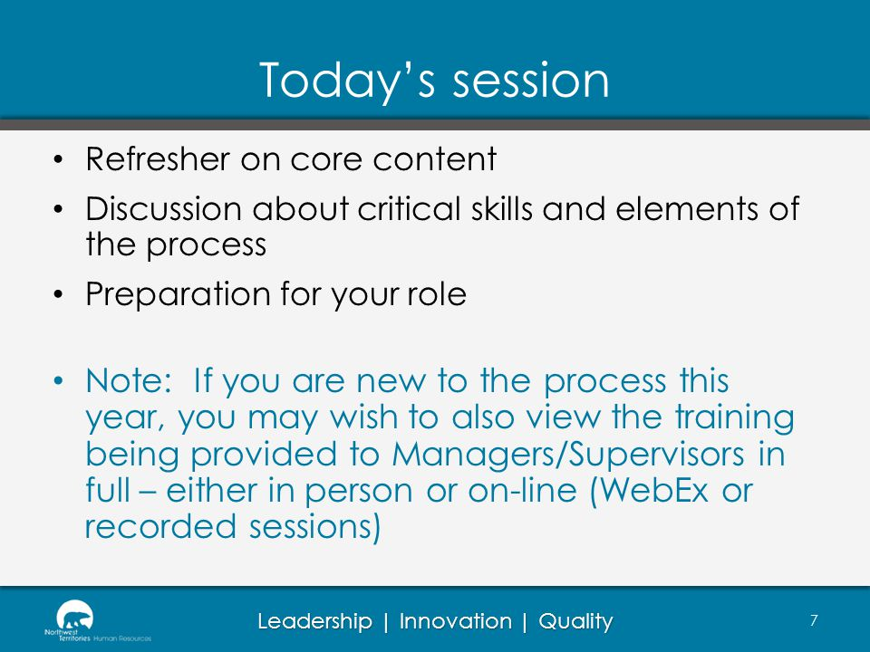 Today's session Refresher on core content. Discussion about critical skills and elements of the process.