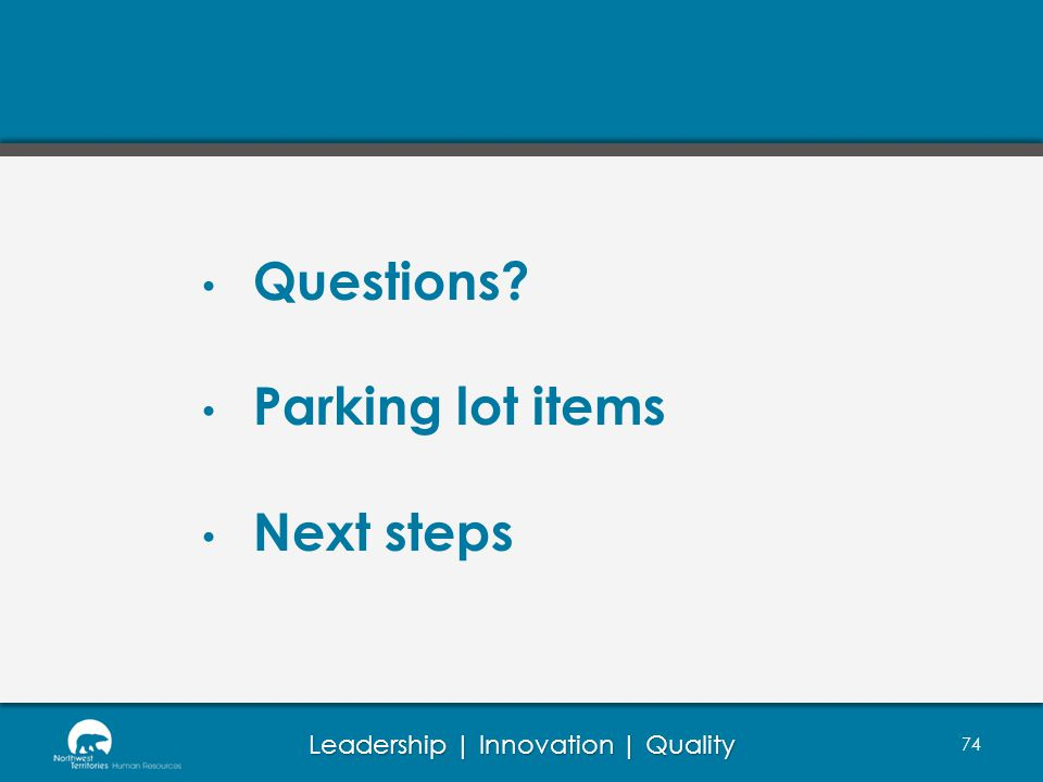 Questions Parking lot items Next steps