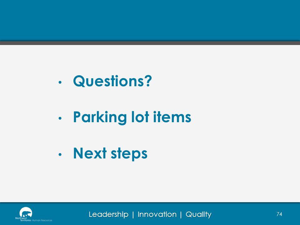 Questions Parking lot items Next steps