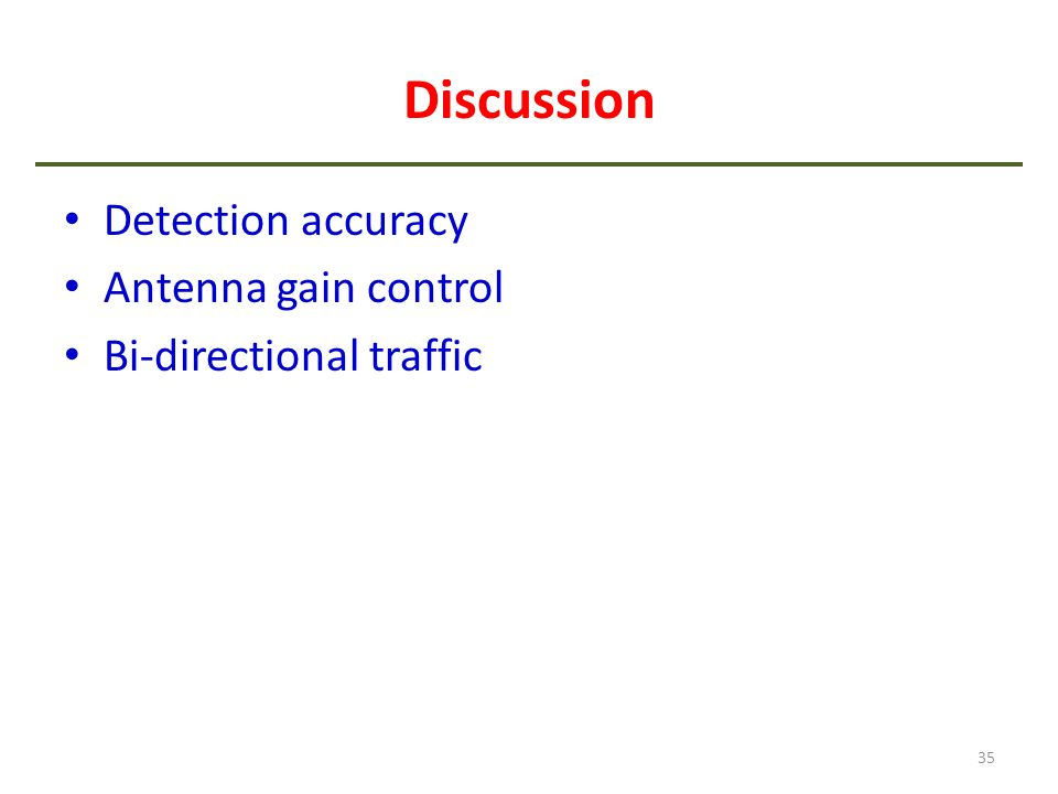 Discussion Detection accuracy Antenna gain control