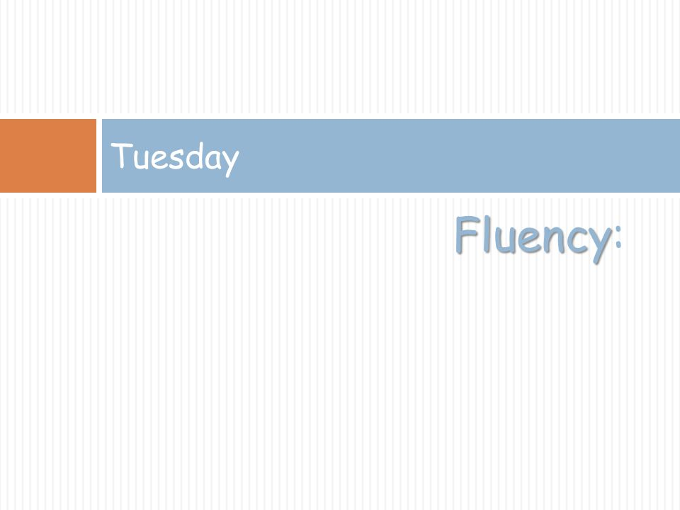 Tuesday Fluency:
