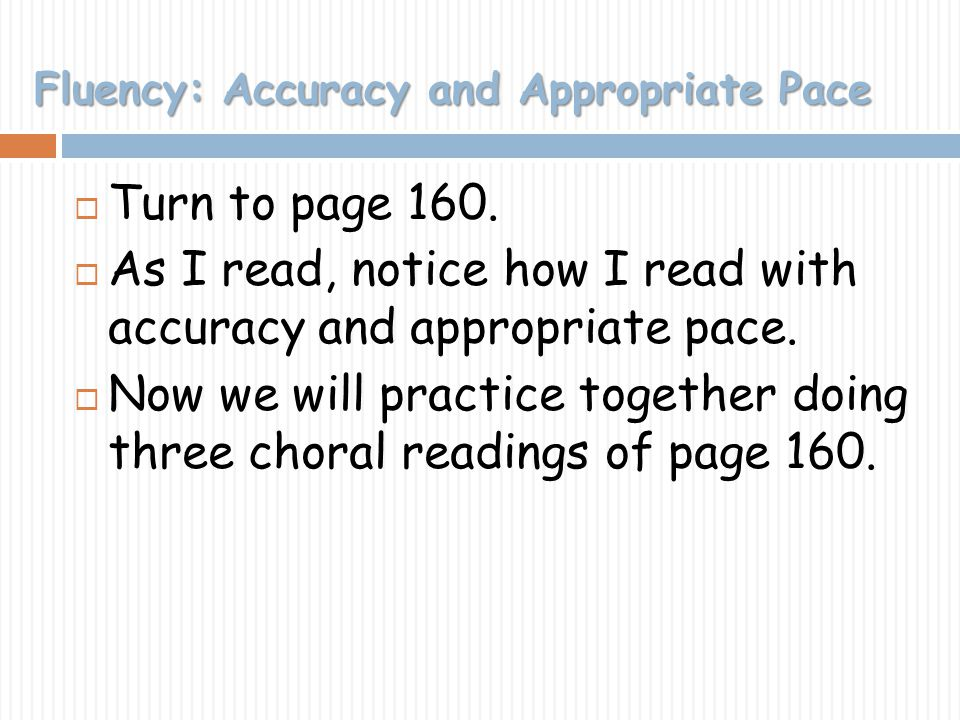 Fluency: Accuracy and Appropriate Pace