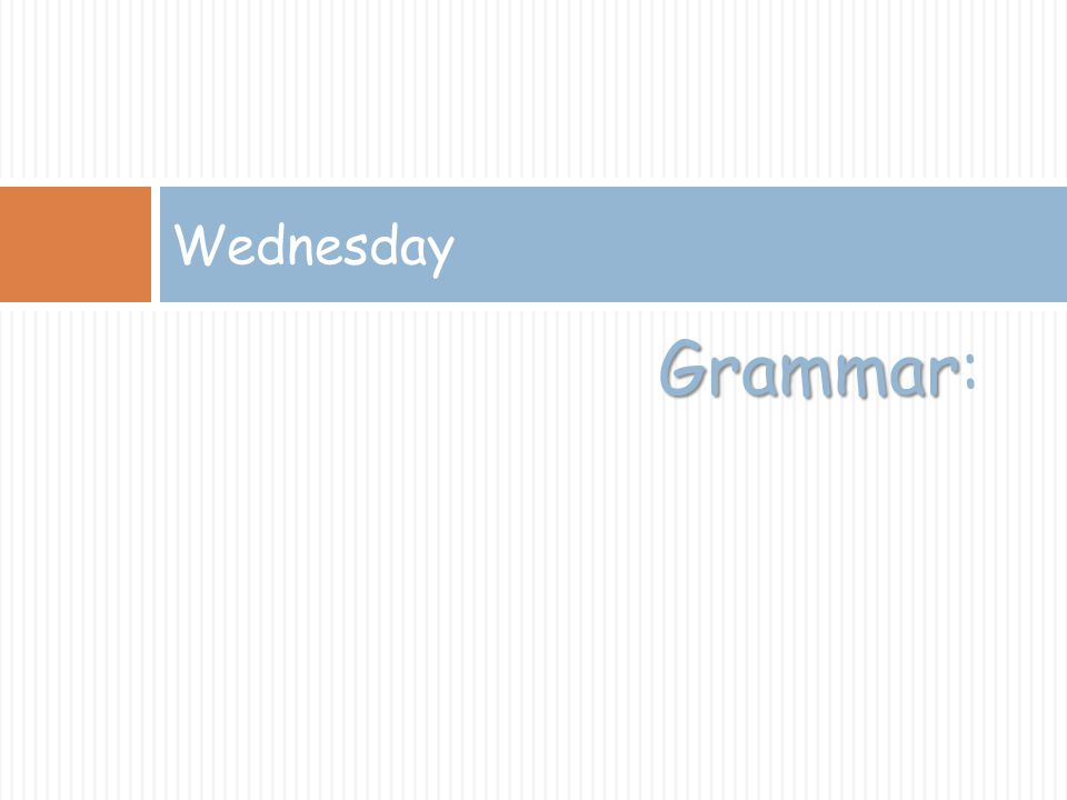Wednesday Grammar: