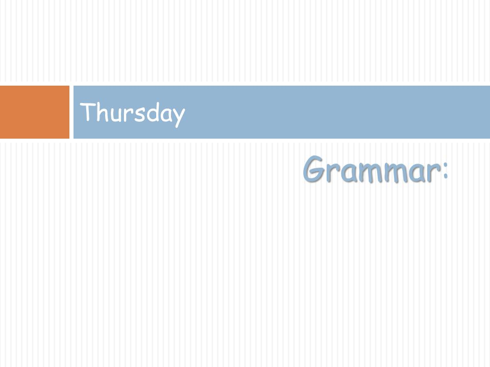 Thursday Grammar: