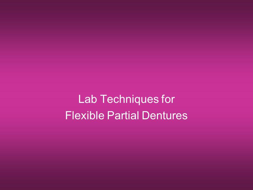 Lab Techniques for Flexible Partial Dentures