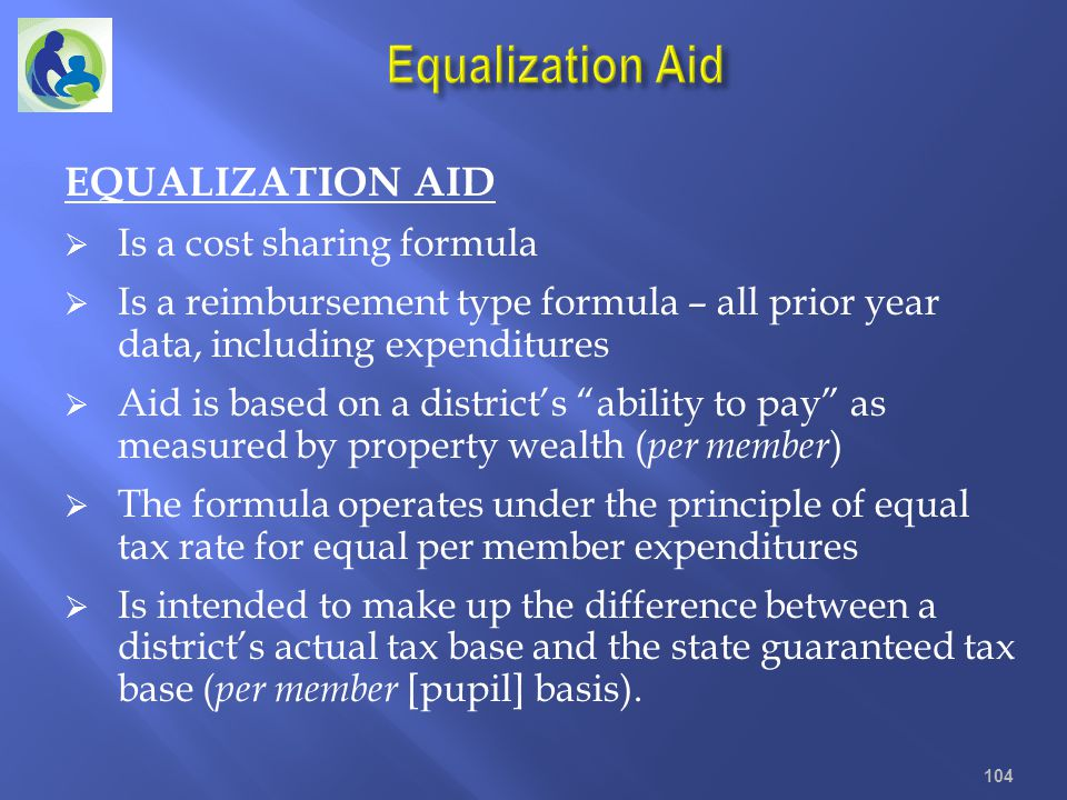 Equalization Aid EQUALIZATION AID Is a cost sharing formula