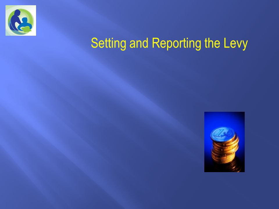 Setting and Reporting the Levy