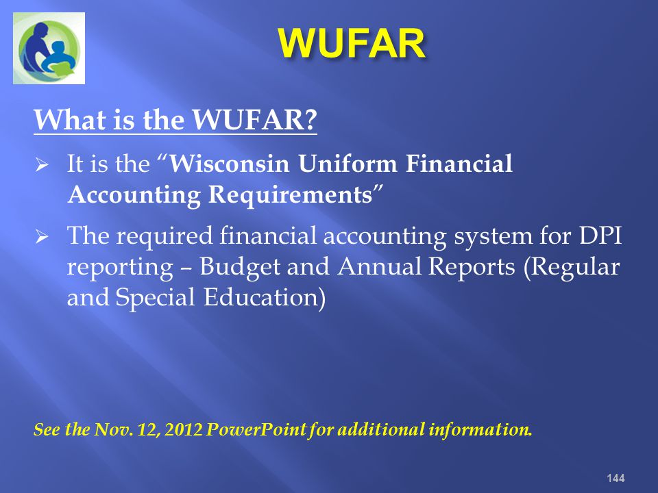 WUFAR What is the WUFAR It is the Wisconsin Uniform Financial Accounting Requirements