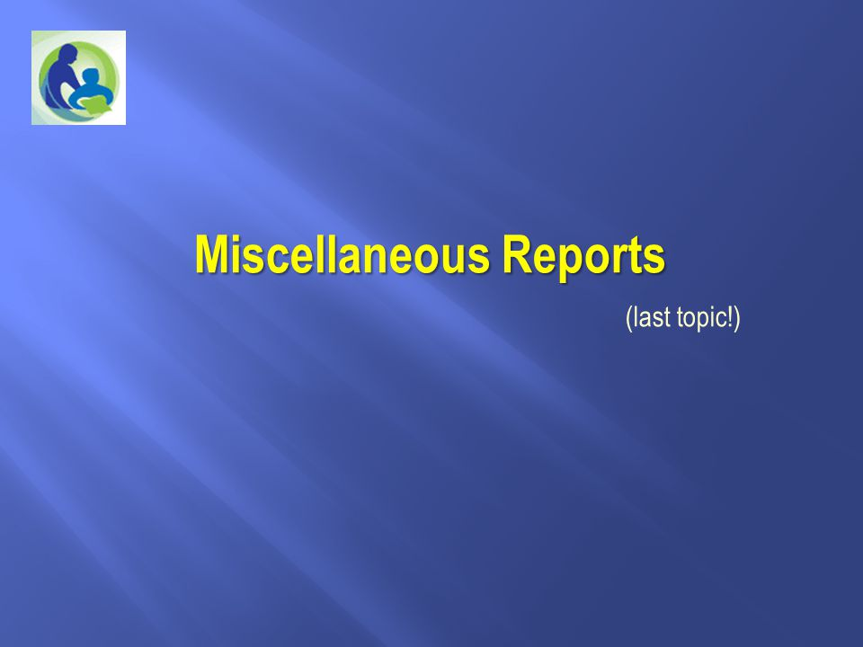Miscellaneous Reports