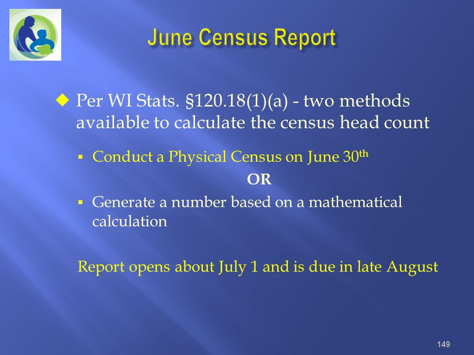 June Census Report Per WI Stats. §120.18(1)(a) - two methods available to calculate the census head count.