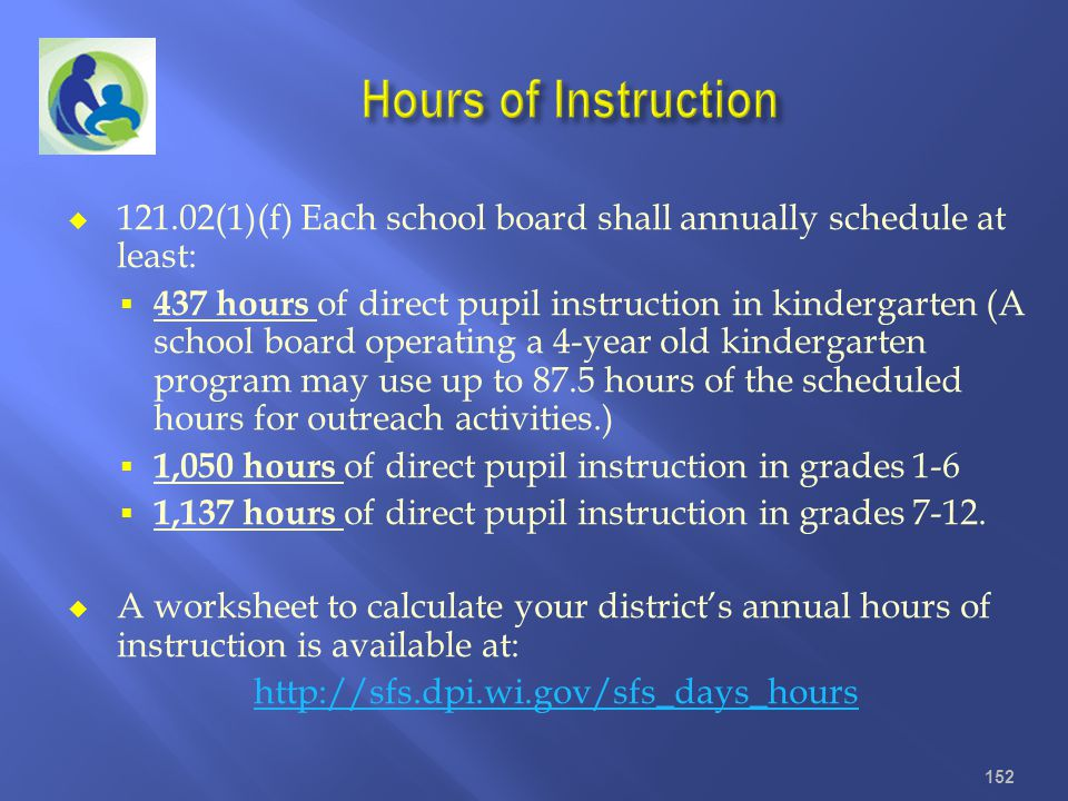 Hours of Instruction 121.02(1)(f) Each school board shall annually schedule at least: