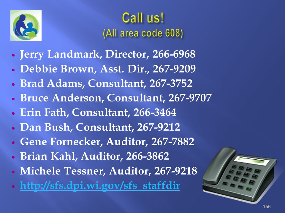 Call us! (All area code 608) Jerry Landmark, Director, 266-6968