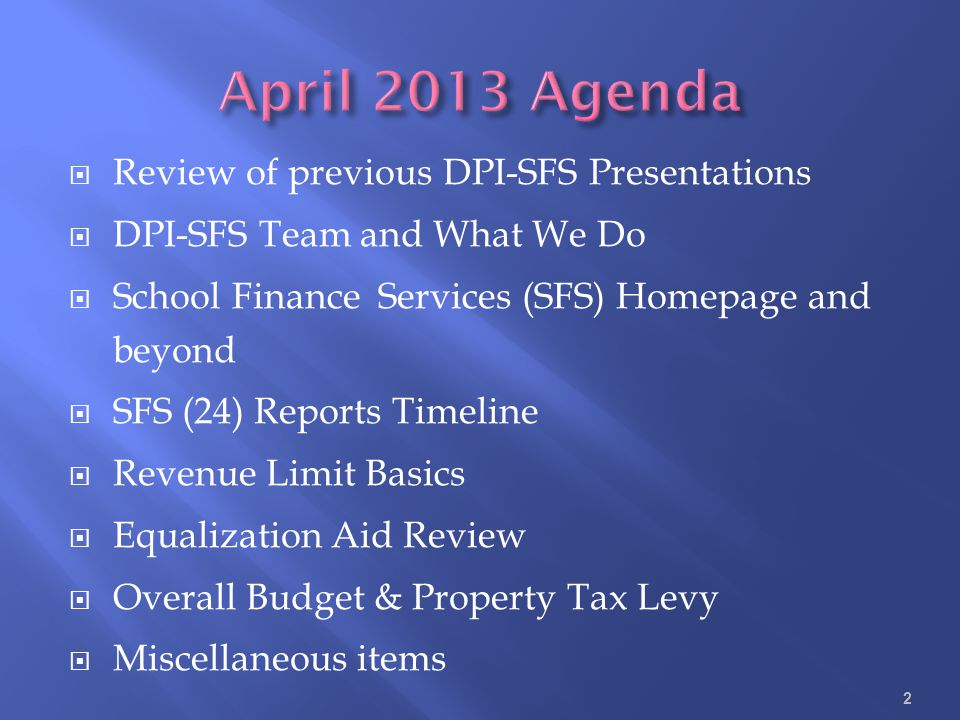 April 2013 Agenda Review of previous DPI-SFS Presentations