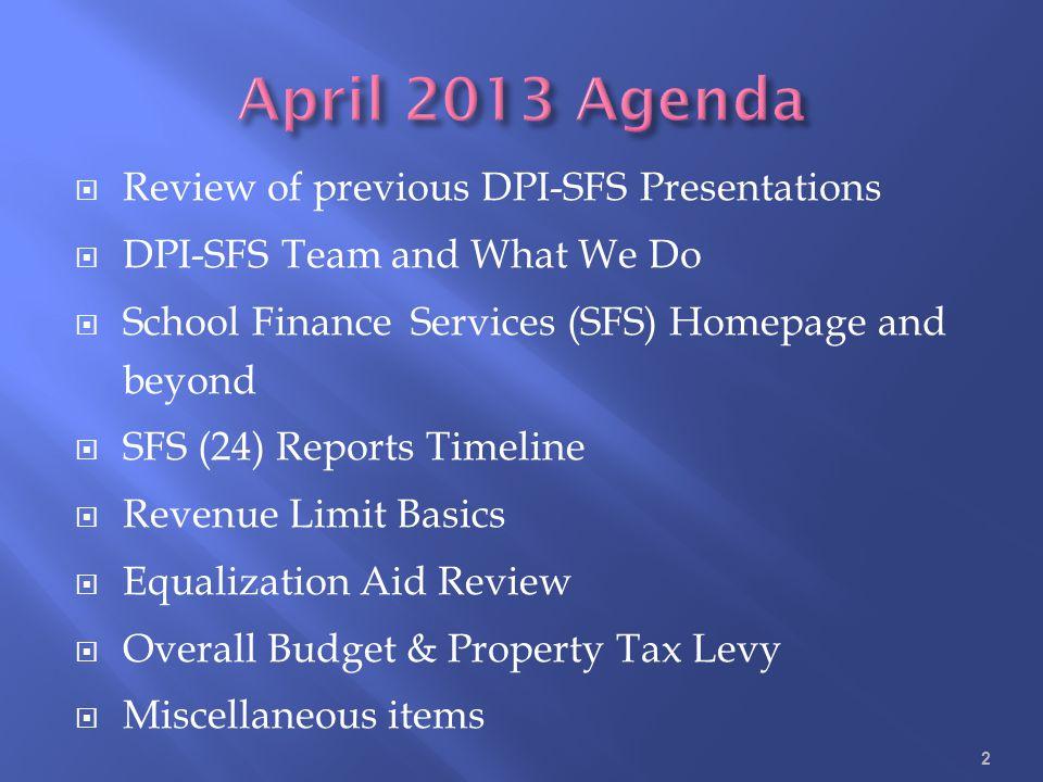 April 2013 Agenda Review of previous DPI-SFS Presentations