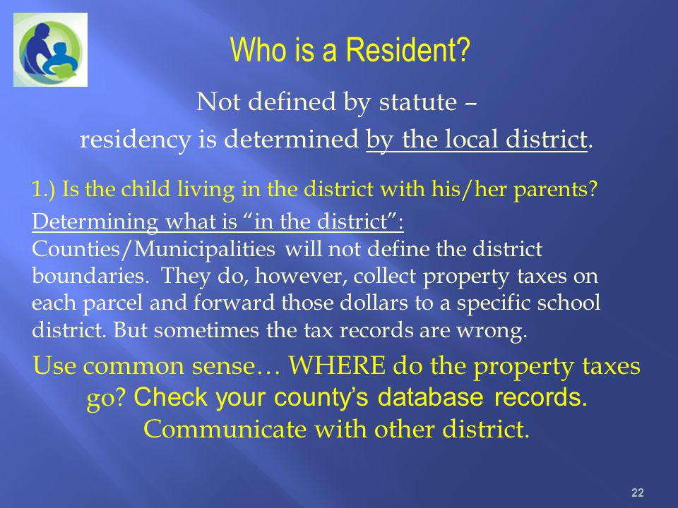 Who is a Resident Not defined by statute –