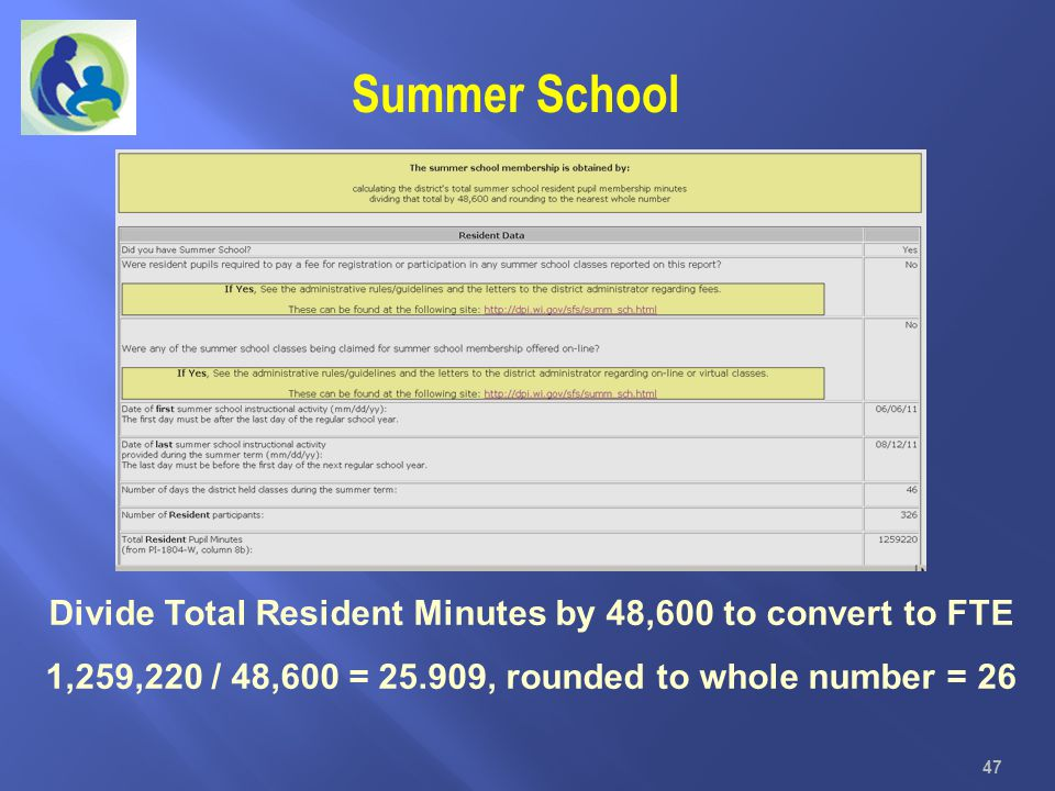 Summer School Divide Total Resident Minutes by 48,600 to convert to FTE.