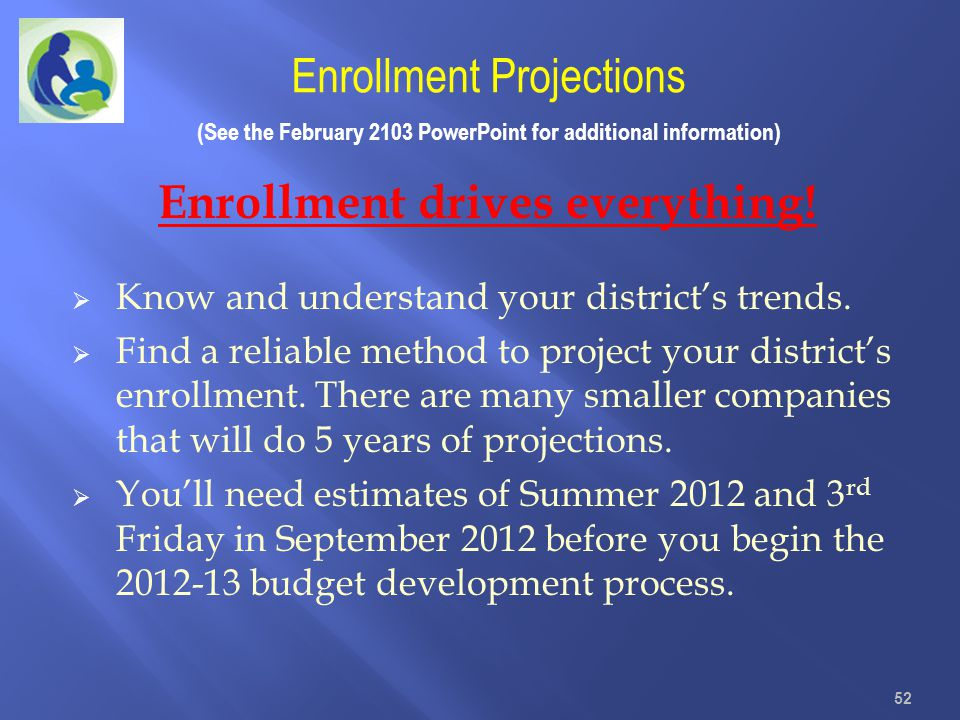 Enrollment drives everything!