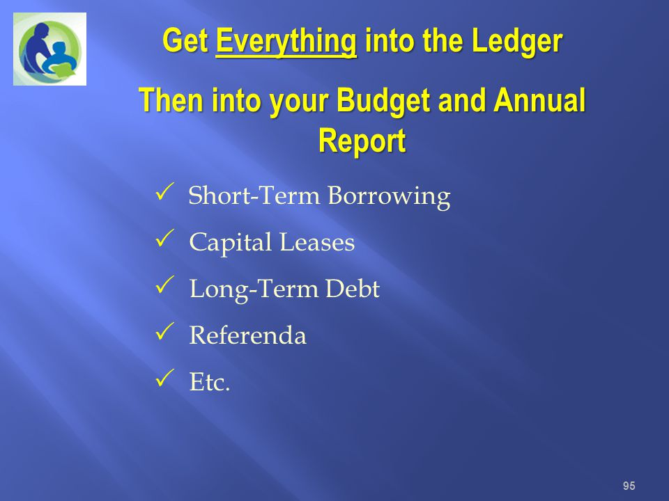 Get Everything into the Ledger Then into your Budget and Annual Report