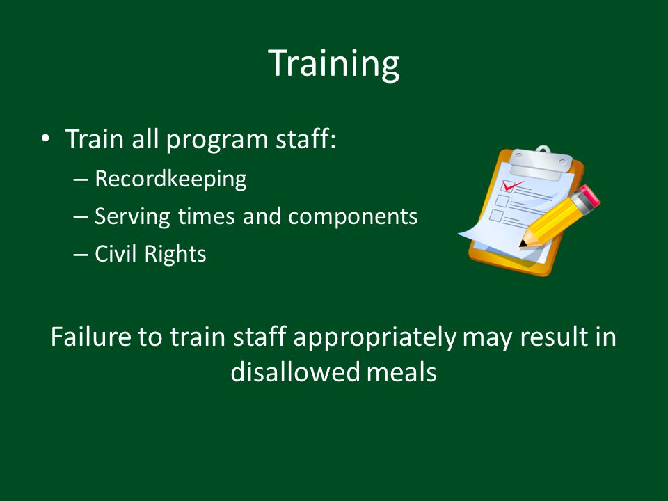 Failure to train staff appropriately may result in disallowed meals