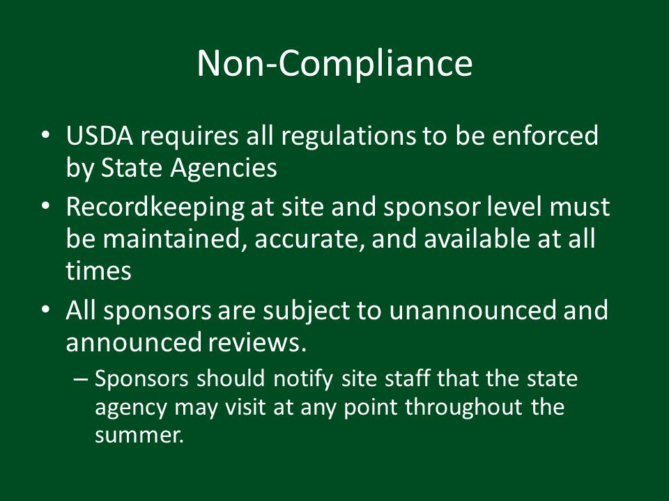 Non-Compliance USDA requires all regulations to be enforced by State Agencies.