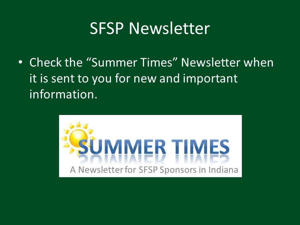 SFSP Newsletter Check the Summer Times Newsletter when it is sent to you for new and important information.