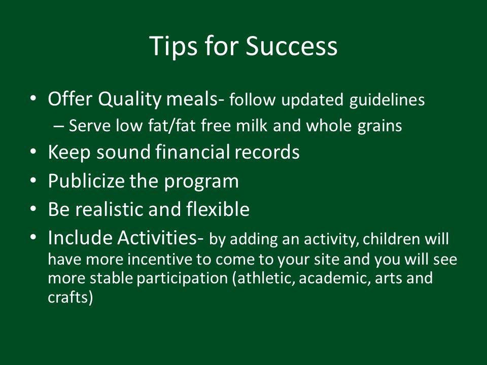 Tips for Success Offer Quality meals- follow updated guidelines