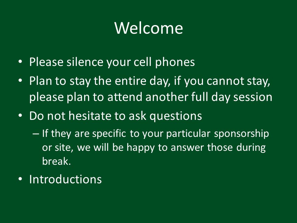 Welcome Please silence your cell phones