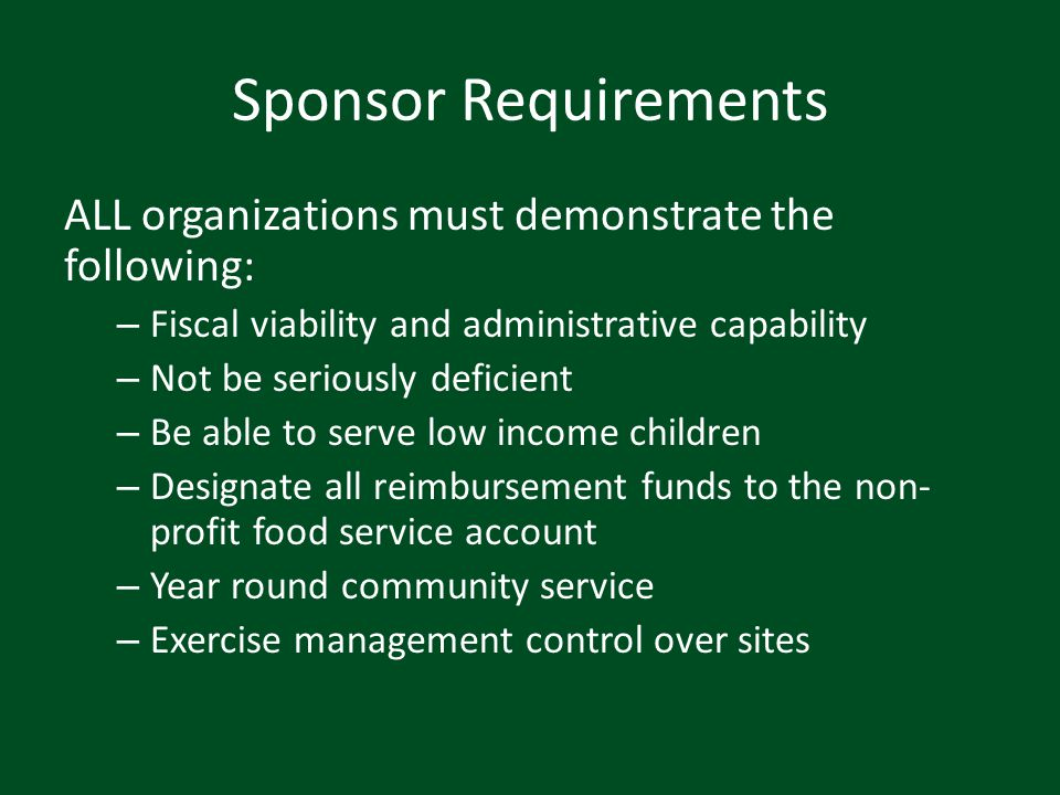 Sponsor Requirements ALL organizations must demonstrate the following: