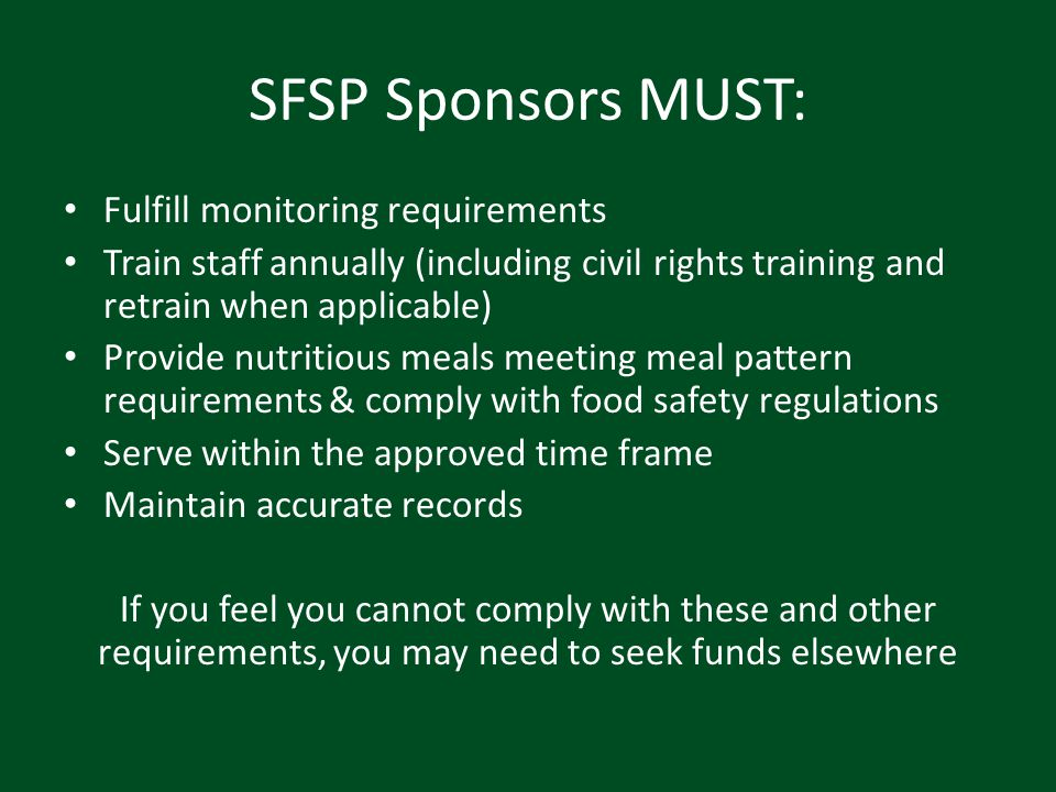 SFSP Sponsors MUST: Fulfill monitoring requirements