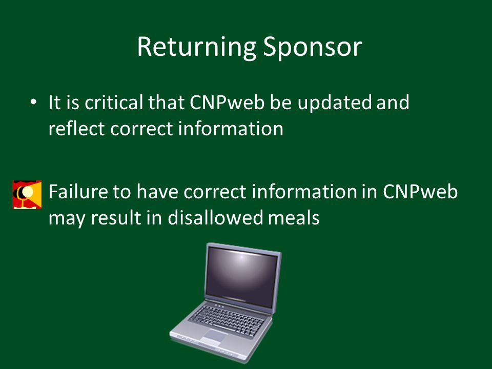 Returning Sponsor It is critical that CNPweb be updated and reflect correct information.