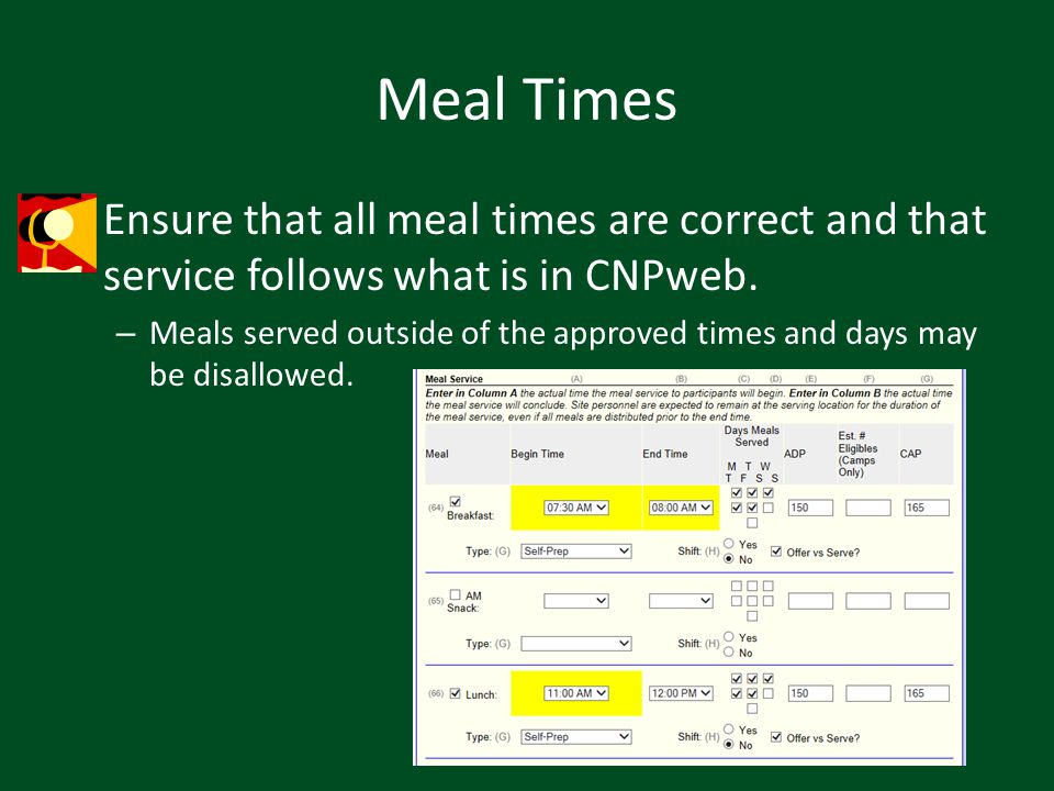 Meal Times Ensure that all meal times are correct and that service follows what is in CNPweb.