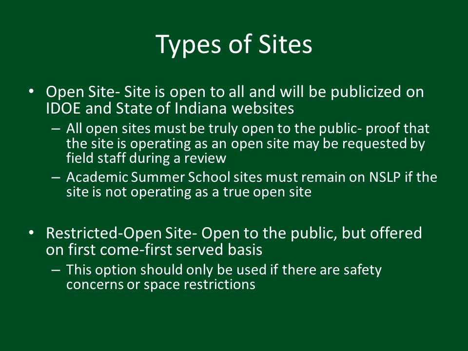 Types of Sites Open Site- Site is open to all and will be publicized on IDOE and State of Indiana websites.