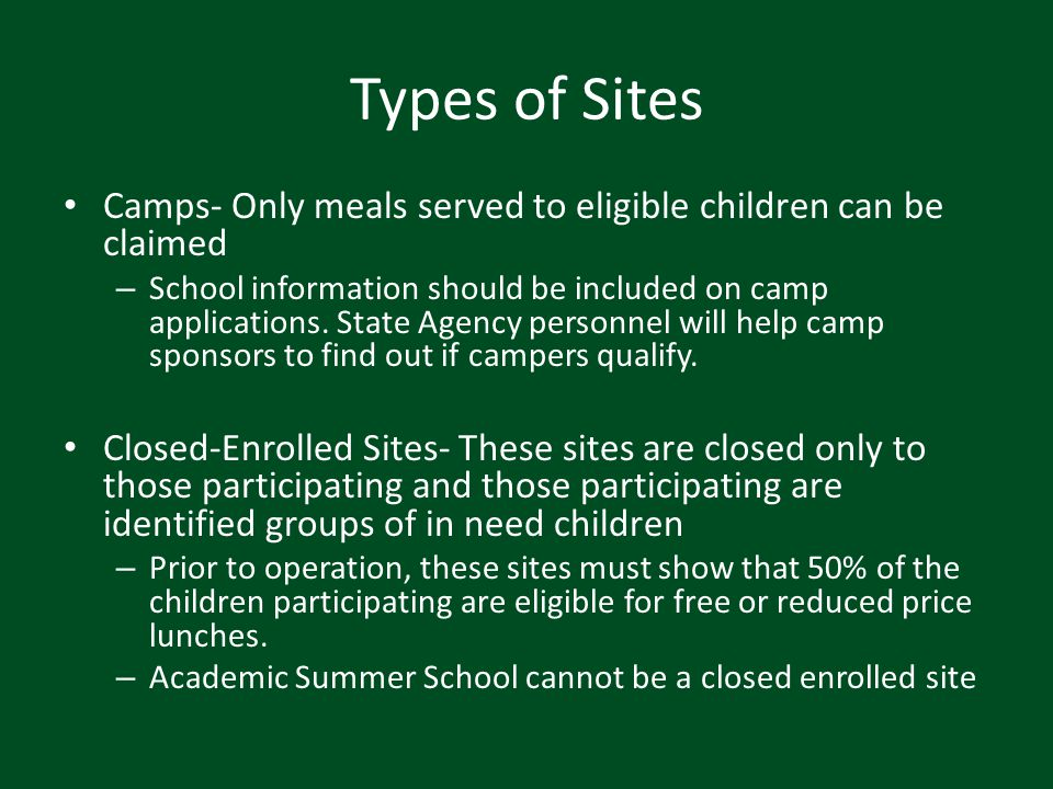 Types of Sites Camps- Only meals served to eligible children can be claimed.