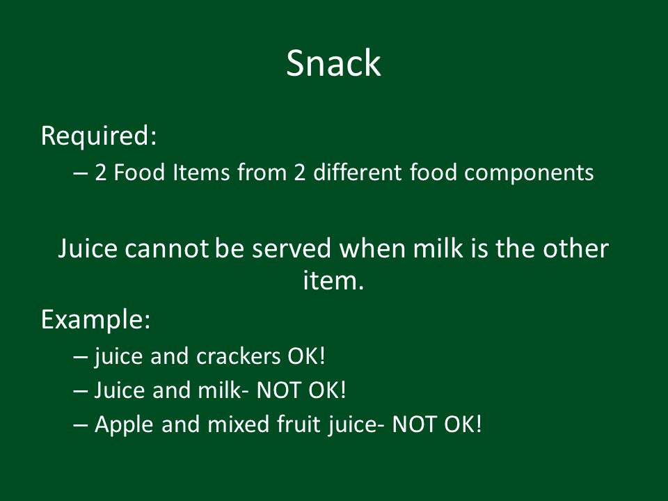 Juice cannot be served when milk is the other item.