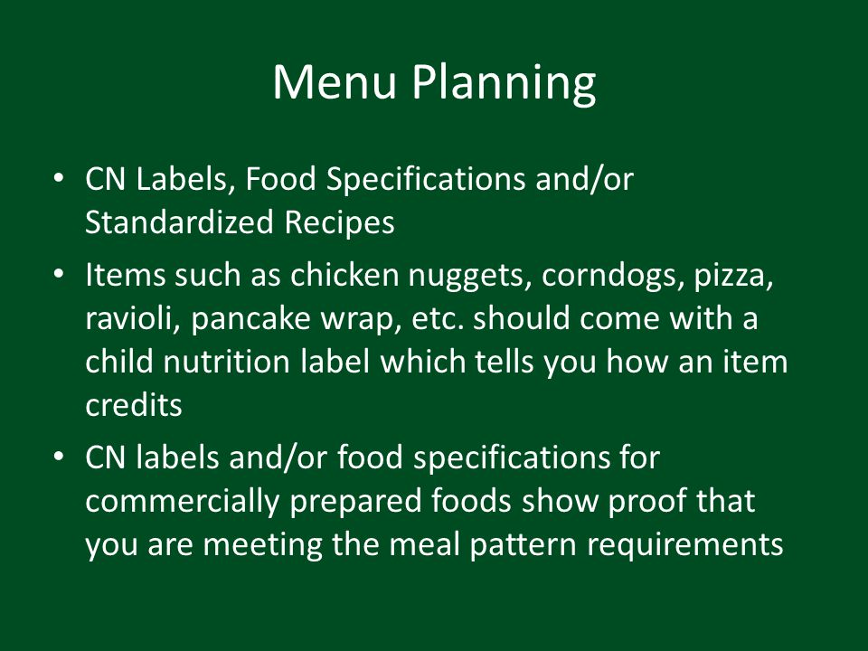 Menu Planning CN Labels, Food Specifications and/or Standardized Recipes.