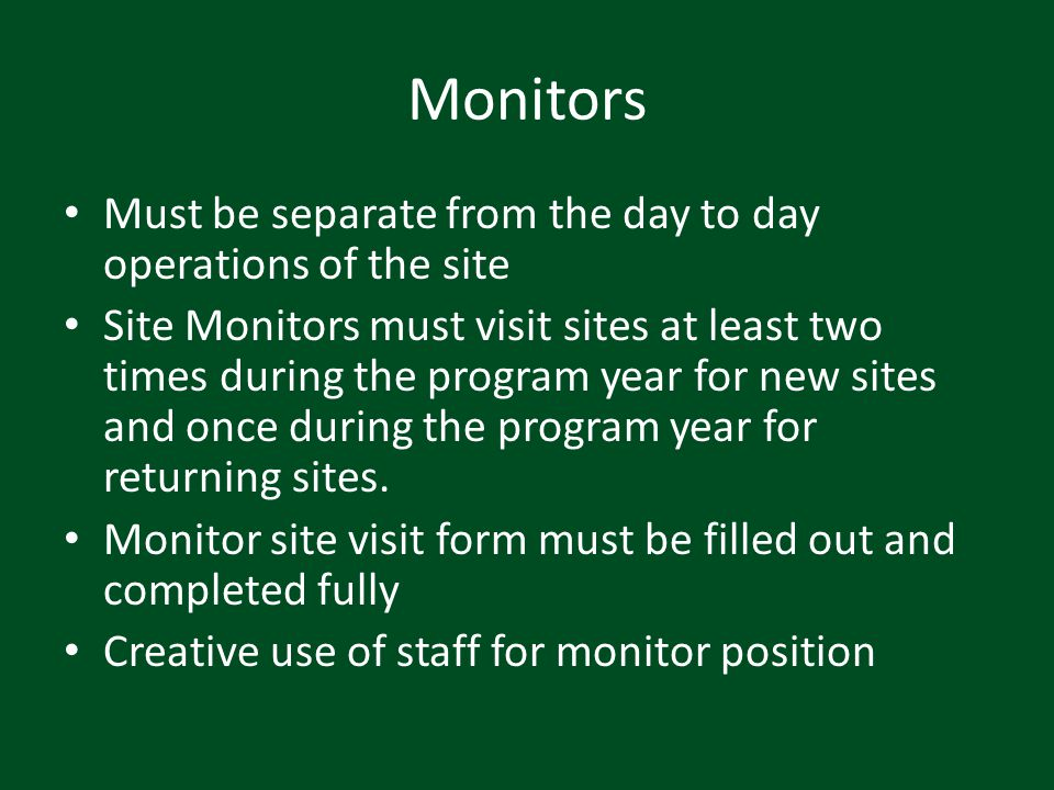 Monitors Must be separate from the day to day operations of the site