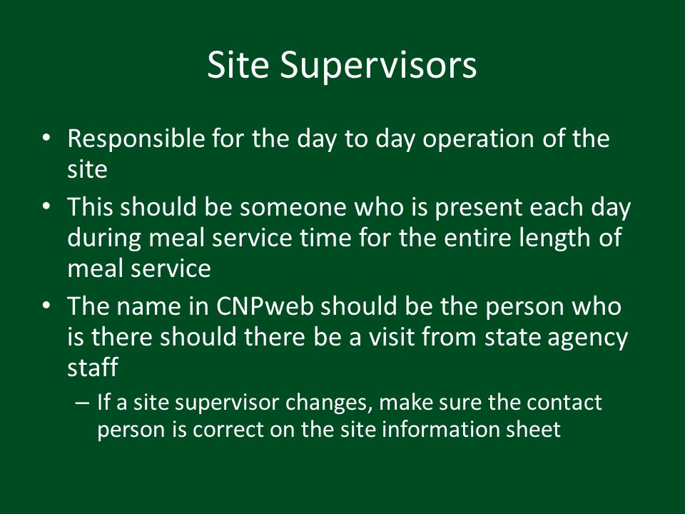 Site Supervisors Responsible for the day to day operation of the site