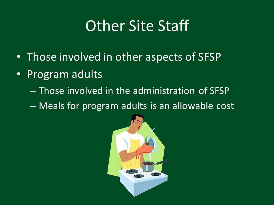 Other Site Staff Those involved in other aspects of SFSP