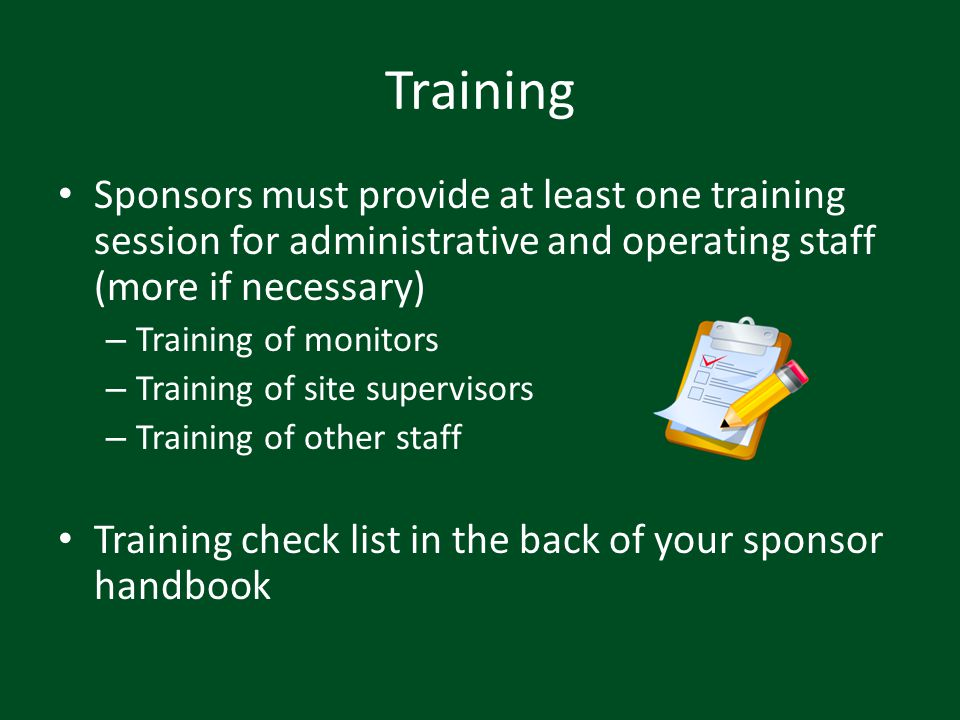 Training Sponsors must provide at least one training session for administrative and operating staff (more if necessary)