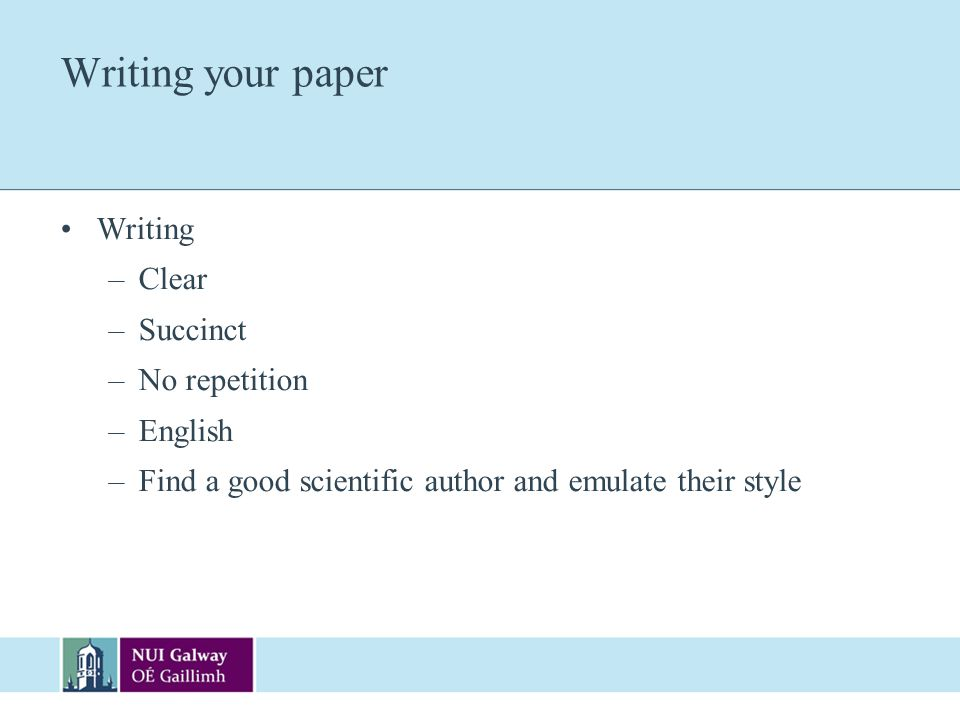 Writing your paper Writing Clear Succinct No repetition English