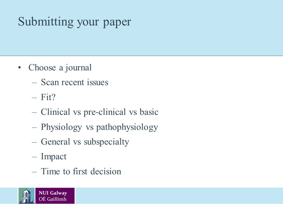 Submitting your paper Choose a journal Scan recent issues Fit