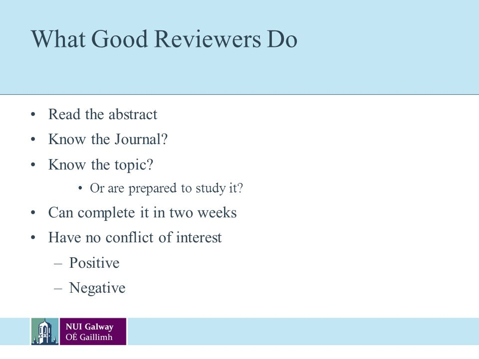 What Good Reviewers Do Read the abstract Know the Journal